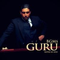 Link: http://www.mediafire.com/download/74i5m56752ea1v5/Guru+BGM%27s.rar