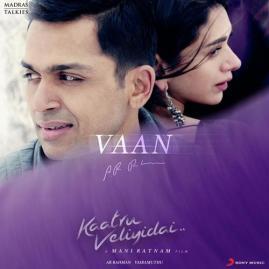 Saavn: http://www.saavn.com/s/album/tamil/Vaan-From-Kaatru-Veliyidai-2017/h3W3pJ3YZBY_ Youtube: https://www.youtube.com/watch?v=2JVg8j9w7Mg