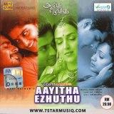 Aayutha Ezhuthu | Audio: http://www.saavn.com/s/album/tamil/Aayitha-Ezhutu-2004/pCui6YTzgqg_ | Video: https://www.youtube.com/playlist?list=PLjity7Lwv-zp3GSPw-ioHppjiAcrZncOE