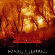 Bombil & Beatrice: https://www.youtube.com/watch?v=7Ft-5IrPDGQ