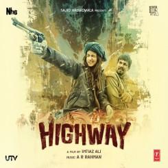 Highway   Audio: http://www.saavn.com/s/album/hindi/Highway-2014/o4qqRlTwNYs_   Video: https://www.youtube.com/watch?v=BTi1SgG0z6s&index=4&list=PLK2I2TY5mPCUUnRv4RQ21bma1D9rNQ3OW