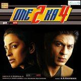 One 2 Ka 4 | Audio: http://www.saavn.com/s/album/hindi/One-2-Ka-4-2001/hDdNpapXKD0_ | Video: https://www.youtube.com/watch?v=C97dHMf43dY&list=PL01CC6A7EB07FFF51
