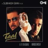 Taal | Audio: http://www.saavn.com/s/album/hindi/Taal-1999/rFn96kvPNgI_ | Video: https://www.youtube.com/playlist?list=PLlrLIEynY5ircsRSPUY-bJIwyJ4tmeslp